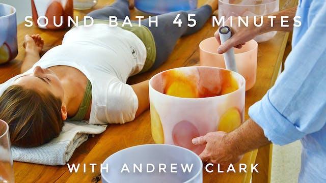 Sound Bath (45 Min): Andrew Clark