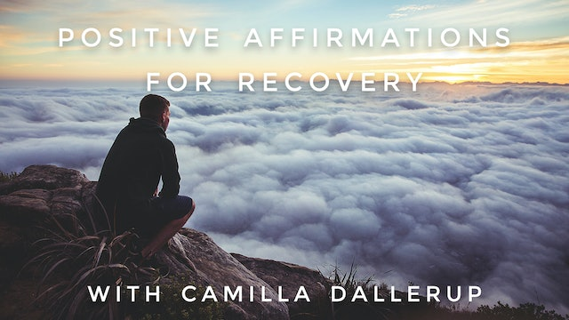 Positive Affirmations For Recovery: Camilla Sacre-Dallerup