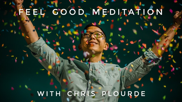 Feel Good Meditation: Chris Plourde