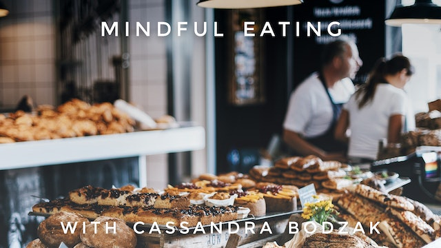 Mindful Eating: Cassandra Bodzak
