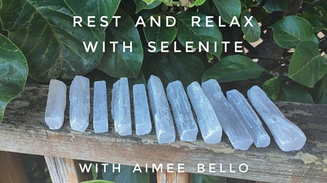Rest And Relax With Selenite: Aimee Bello
