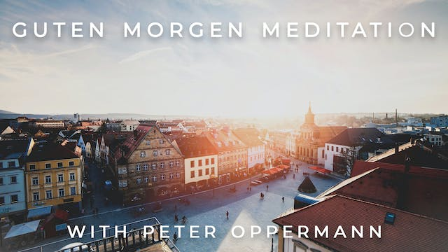 Guten Morgen Meditation: Peter Oppermann