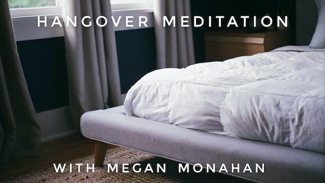 Hangover Meditation: Megan Monahan