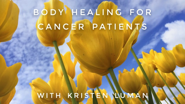Body Healing For Cancer Patients: Kristen Luman