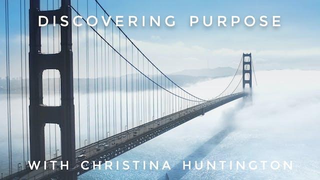 Discovering Purpose: Christina Huntin...