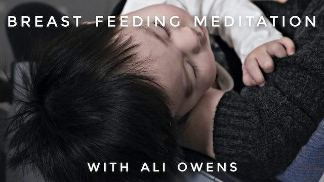 Breast Feeding Meditation: Ali Owens