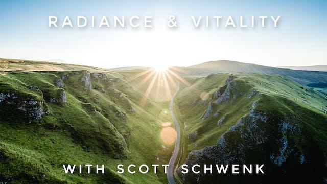 Radiance & Vitality: Scott Schwenk