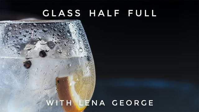 Glass Half Full: Lena George