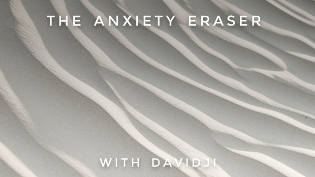 The Anxiety Eraser: davidji
