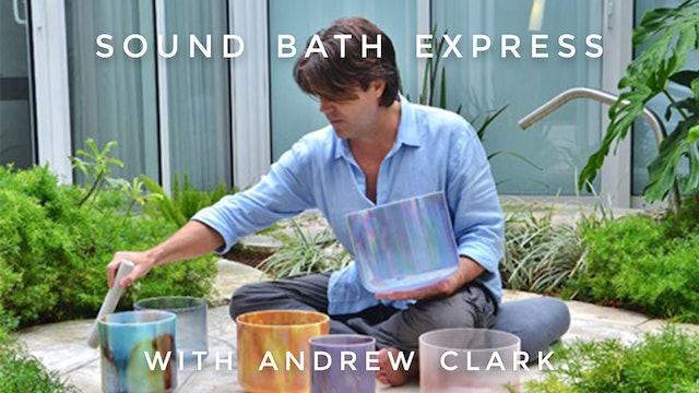 Sound Bath Express: Andrew Clark
