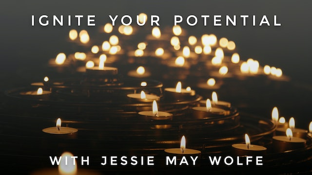Ignite Your Potential: Jessie May Wolfe