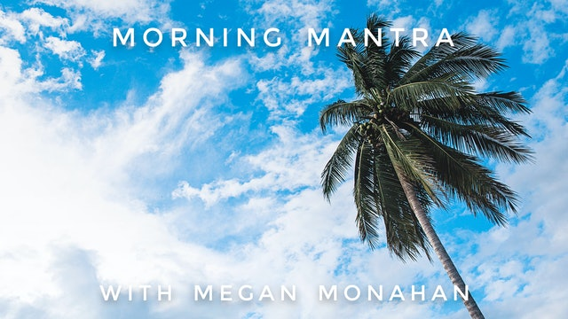Morning Mantra: Megan Monahan