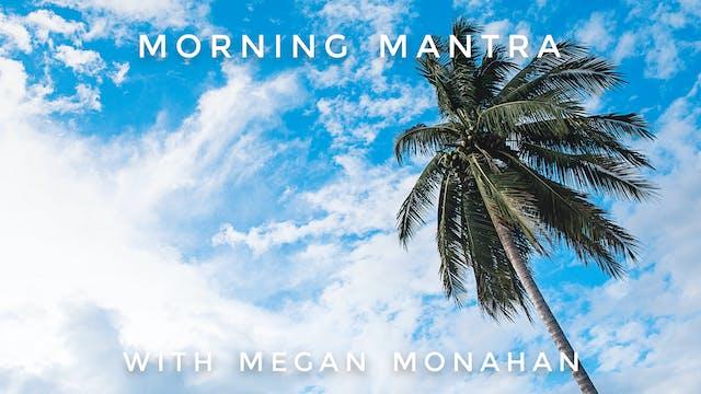 Morning Mantra: Megan Monahan