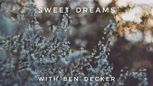 Sweet Dreams: Ben Decker