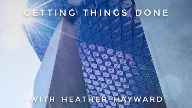Getting Things Done: Heather Hayward
