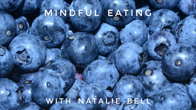Mindful Eating: Natalie Bell