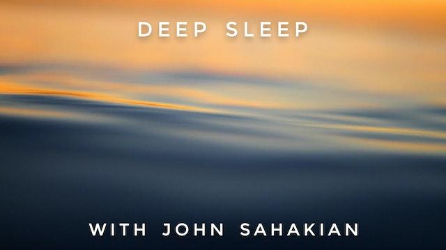 Deep Sleep: John Sahakian
