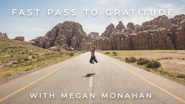 Fast Pass to Gratitude: Megan Monahan