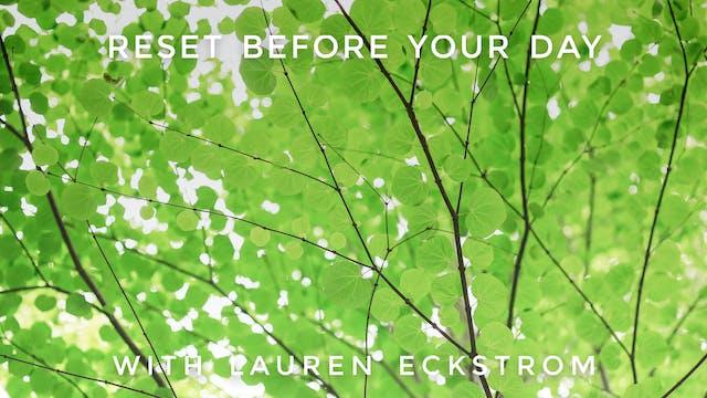 Reset Before Your Day: Lauren Eckstrom