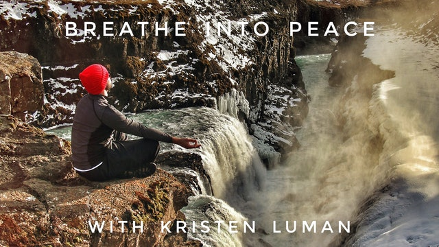 Breathe Into Peace: Kristen Luman