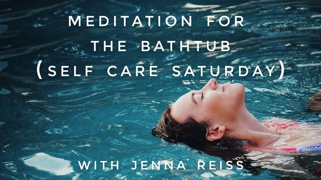 Meditation For the Bathtub (Self Care...