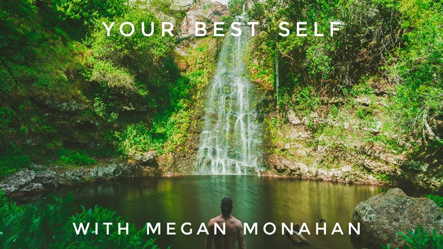 Your Best Self: Megan Monahan