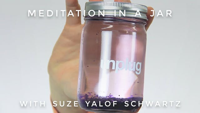 Meditation In A Jar: Suze Yalof Schwartz