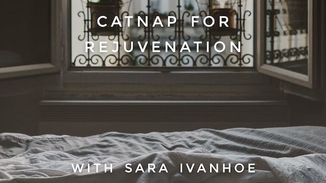 Catnap For Rejuvenation: Sara Ivanhoe
