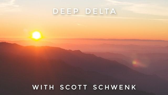 Deep Delta: Scott Schwenk