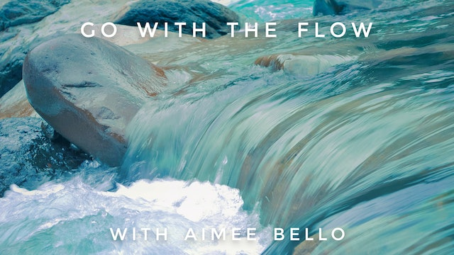 Go With The Flow: Aimee Bello