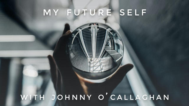 My Future Self: Johnny O'Callaghan