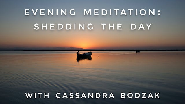 Evening Meditation: Shedding the Day:...