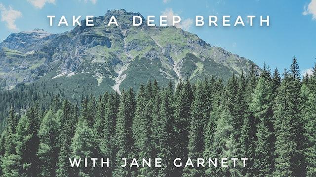 Take A Deep Breath: Jane Garnett