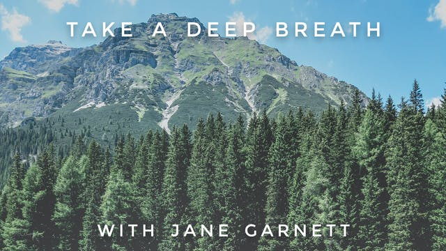 Take A Deep Breath: Jane Garnett