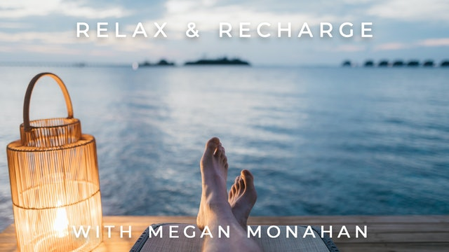 Relax & Recharge: Megan Monahan