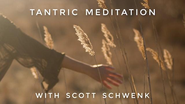 Tantric Meditation: Scott Schwenk