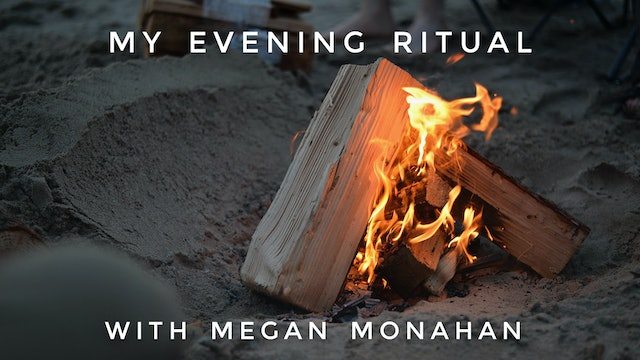 My Evening Ritual: Megan Monahan