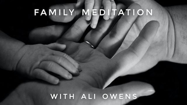 Family Meditation: Ali Owens