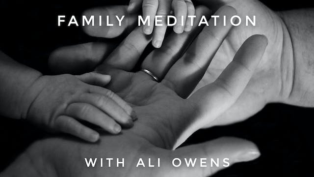 Family Meditation: Ali Owens