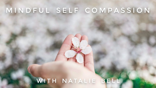 Mindful Self Compassion: Natalie Bell