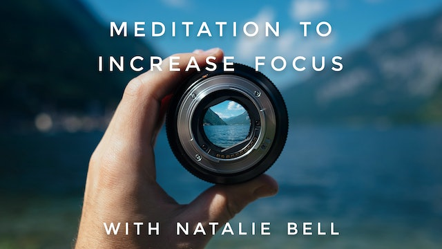 Meditation To Increase Focus: Natalie Bell
