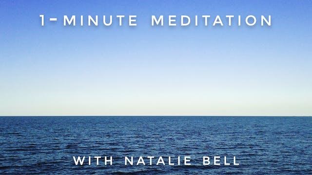 1 Minute Meditation: Natalie Bell