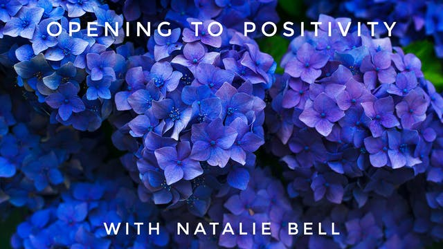 Opening To Positivity AM: Natalie Bell
