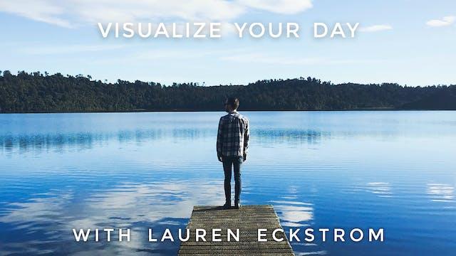 Visualize Your Day: Lauren Eckstrom