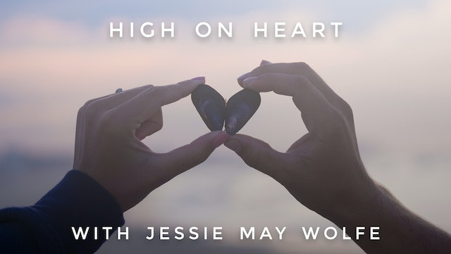 High On Heart: Jessie May Wolfe