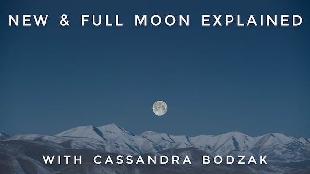 New & Full Moon Explained: Cassandra ...