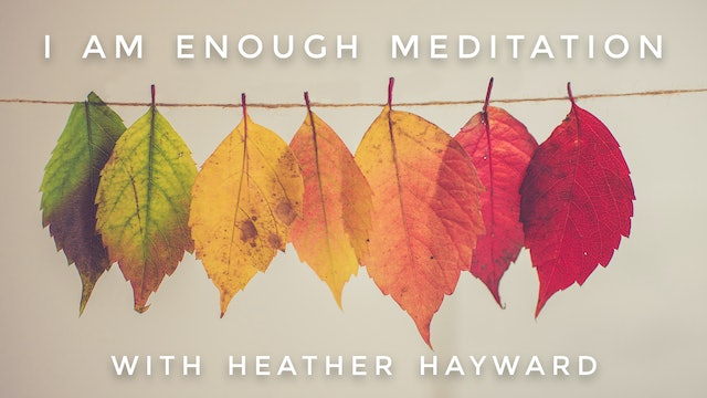 I Am Enough: Heather Hayward