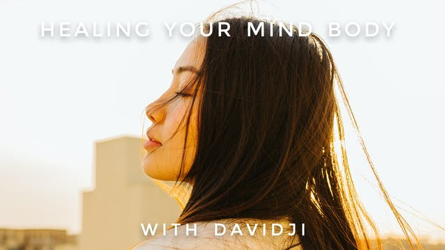 Healing Your Mind-Body: davidji