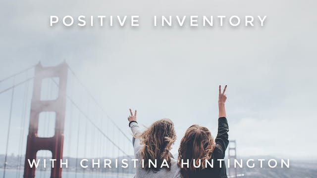 Positive Inventory: Christina Huntington