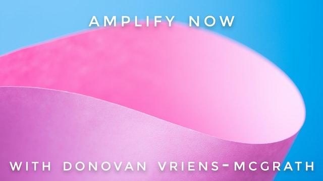 Amplify Now: Donovan Vriens-McGrath
